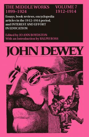 Middle Works of John Dewey, Volume 7, 1899 - 1924
