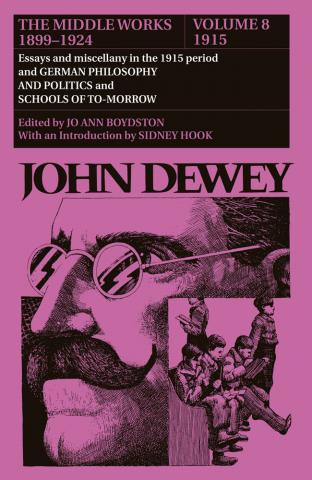 Middle Works of John Dewey, Volume 8, 1899 - 1924
