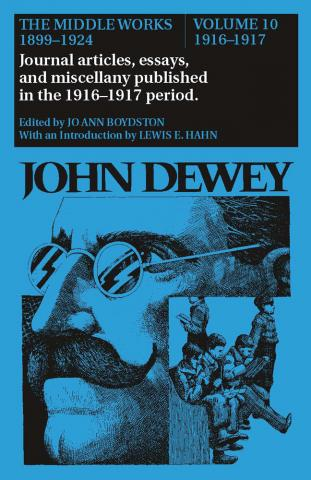 Middle Works of John Dewey, Volume 10, 1899 - 1924