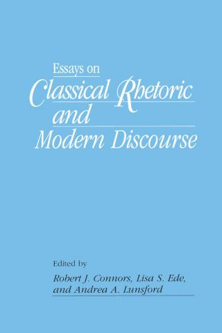 Essays on Classical Rhetoric and Modern Discourse