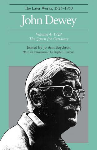 Later Works of John Dewey, Volume 4, 1925 - 1953