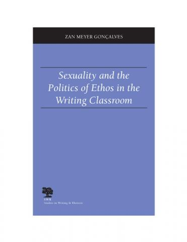 Sexuality and the Politics of Ethos in the Writing Classroom