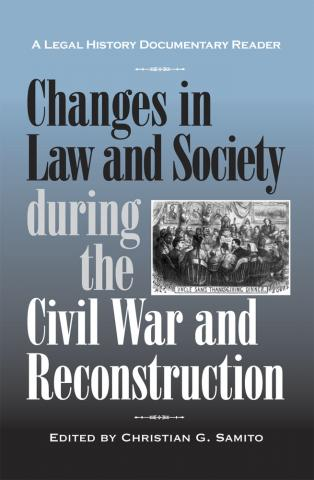 Changes in Law and Society during the Civil War and Reconstruction