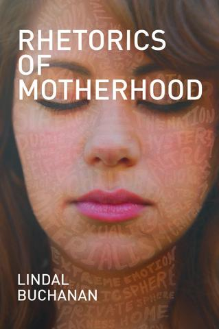 Rhetorics of Motherhood