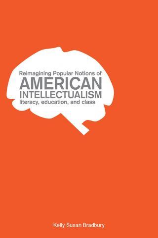Reimagining Popular Notions of American Intellectualism
