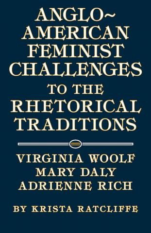 Anglo-American Feminist Challenges to the Rhetorical Traditions