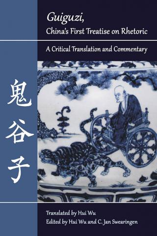 """Guiguzi,"" China's First Treatise on Rhetoric"