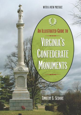 An Illustrated Guide to Virginia's Confederate Monuments