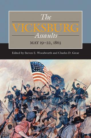 The Vicksburg Assaults, May 19-22, 1863