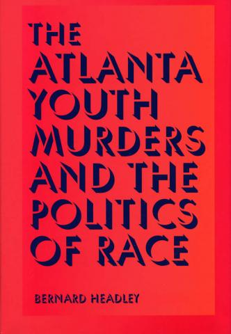 Atlanta Youth Murders and the Politics of Race